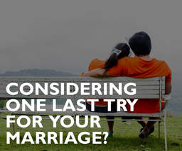 Considering one last try for your marriage? | Discernment Counseling | Wellness Psychological Services | Tampa, FL